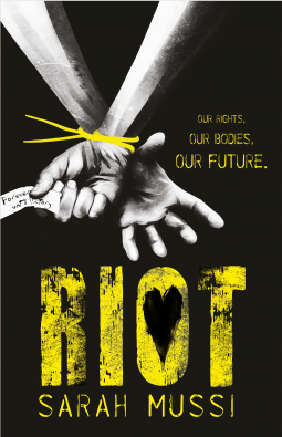 Riot by Sarah Mussi