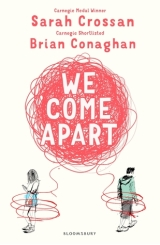 We Come Apart by Sarah Crossan & BrianConaghan