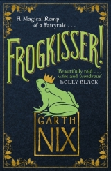 Frogkisser! by GarthNix