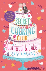 The Secret Cooking Club: Confetti & Cake – Guest Post by Laurel Remington