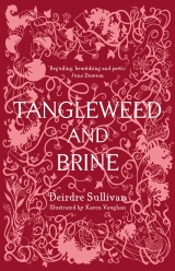 Reasons to read…. Tangleweed and Brine by Deirdre Sullivan