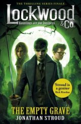 The Empty Grave (Lockwood & Co. #5) by Jonathan Stroud