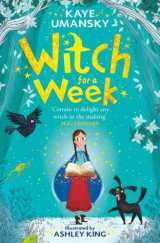 Witch for a Week by Kaye Umansky (Illustrated by AshleyKing)