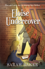 Eloise Undercover by Sarah Baker