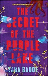 The story of 'The Secret of the Purple Lake' by Yaba Badoe