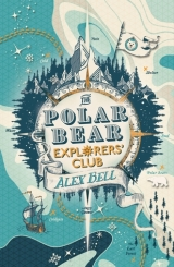 The Polar Bear Explorers' Club by Alex Bell