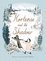 Reasons to read… Hortense and the Shadow by Natalia O'Hara & Lauren O'Hara (Illustrations)