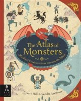 Reasons to read… The Atlas of Monsters by Sandra Lawrence & Stuart Hill (Illustrator)