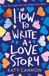 Katy Cannon's Top 5 Tips for Aspiring Writers  – How To Write A Love Story #BlogTour