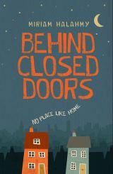 Behind Closed Doors – Guest Post by MiriamHalahmy