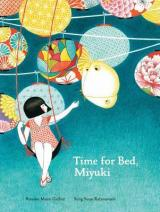 Time for Bed, Miyuki by Roxane Marie Galliez & Seng Soun Ratanavanh (Illustrations)