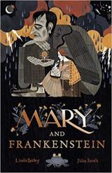 Mary, Who Wrote Frankenstein by Linda Bailey & Júlia Sardà (Illustrations)