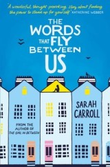 The Art within The Words That Fly Between Us by Sarah Carroll – #WORDSTHATFLY Blog Tour