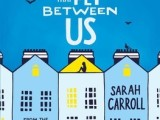 The Words That Fly Between Us by Sarah Carroll