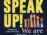 Reasons to read… Speak Up! by LauraCoryton