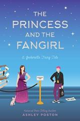 The Princess and the Fangirl (Once Upon a Con #2) by Ashley Poston