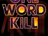 One Word Kill (Impossible Times #1) by Mark Lawrence