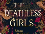The Deathless Girls by Kiran MillwoodHargrave