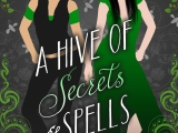 A Hive of Secrets and Spells by Ellen Jane #BlogTour with #Giveaway &Excerpt