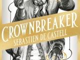 Q&A with Sebastien de Castell + #CrownbreakerReview!